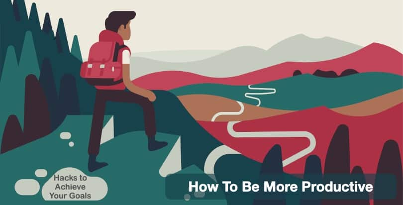 How to be more productive - Productivity Hacks