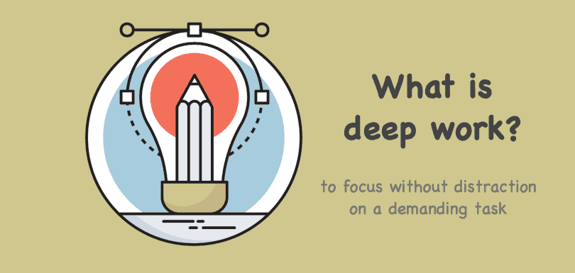 Image of What is Deep Work? To focus without distraction.